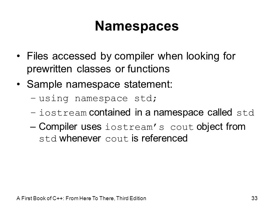 Namespaces Files accessed by compiler when looking for prewritten classes or functions. Sample namespace statement: