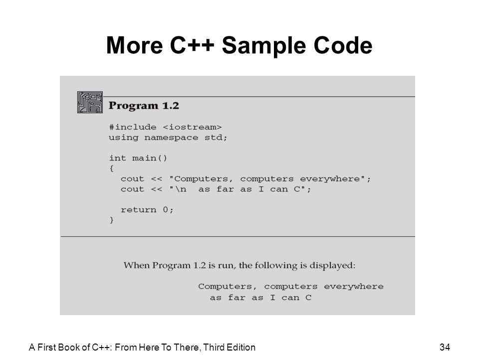 More C++ Sample Code A First Book of C++: From Here To There, Third Edition