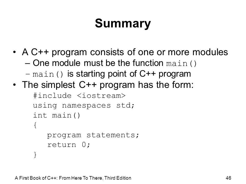 Summary A C++ program consists of one or more modules