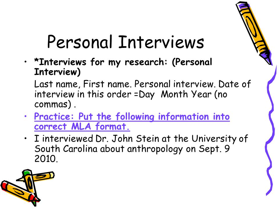 Personal Interviews *Interviews for my research: (Personal Interview)