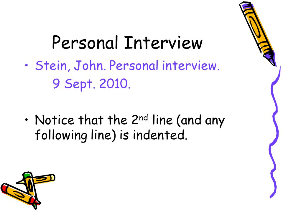 Personal Interview Stein, John. Personal interview. 9 Sept