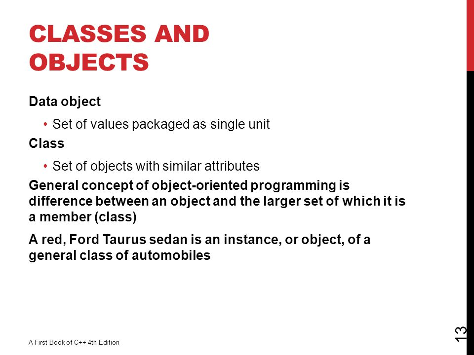 Classes and Objects Data object Set of values packaged as single unit