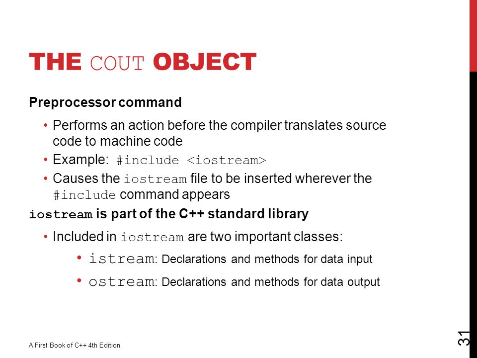 The cout Object istream: Declarations and methods for data input