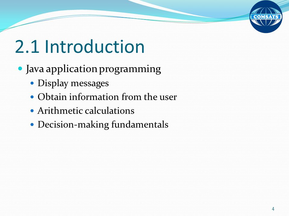 2.1 Introduction Java application programming Display messages
