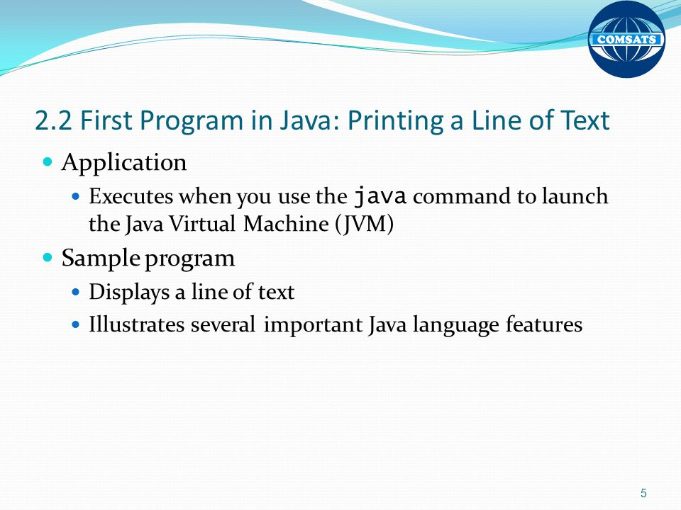 2.2 First Program in Java: Printing a Line of Text