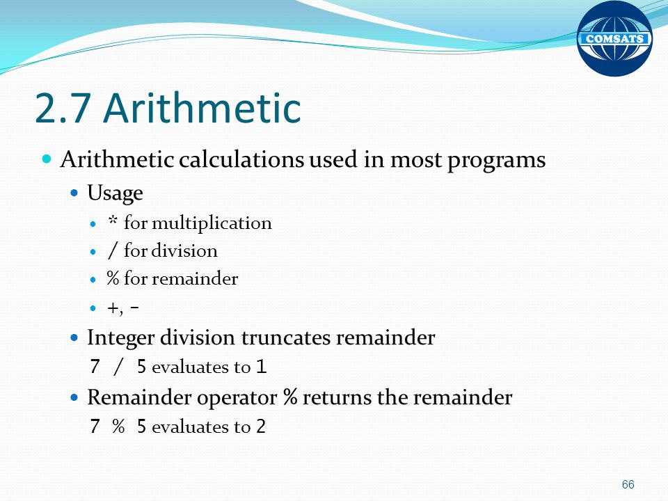 2.7 Arithmetic Arithmetic calculations used in most programs Usage