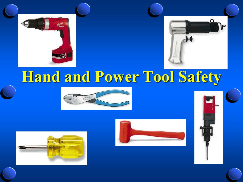 Hand And Power Tool Safety Ppt Video Online Download