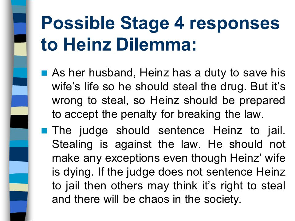Possible Stage 4 responses to Heinz Dilemma: