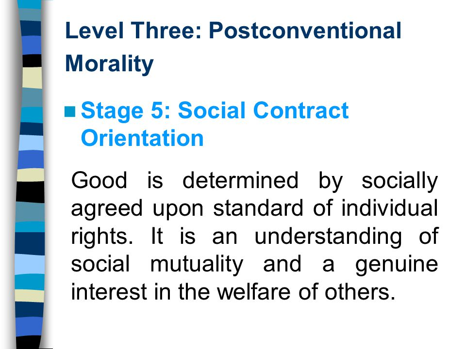 Level Three: Postconventional Morality