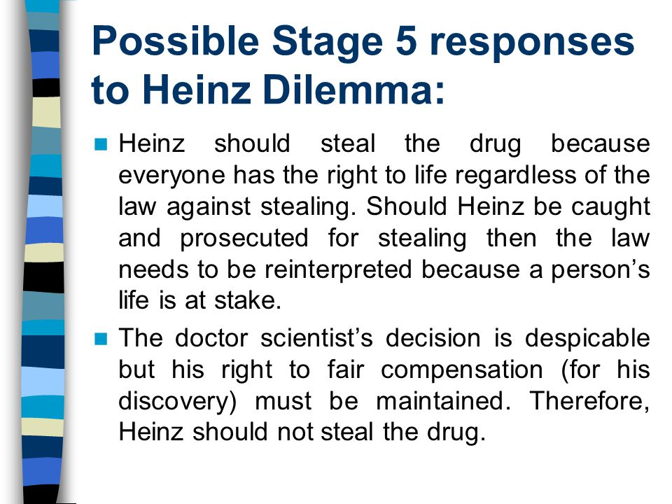 Possible Stage 5 responses to Heinz Dilemma: