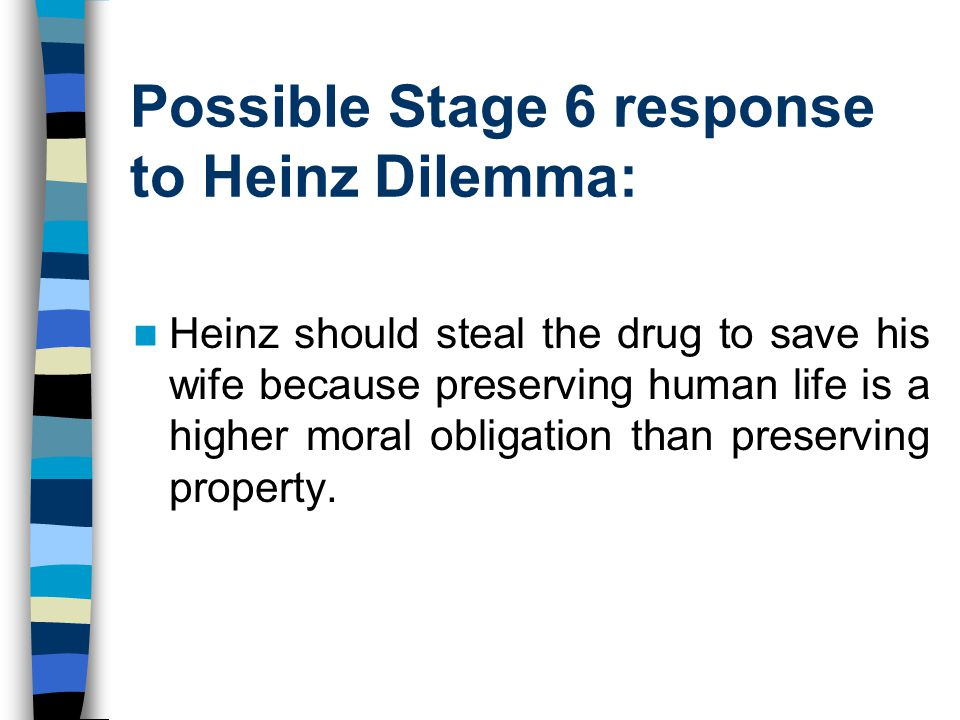Possible Stage 6 response to Heinz Dilemma: