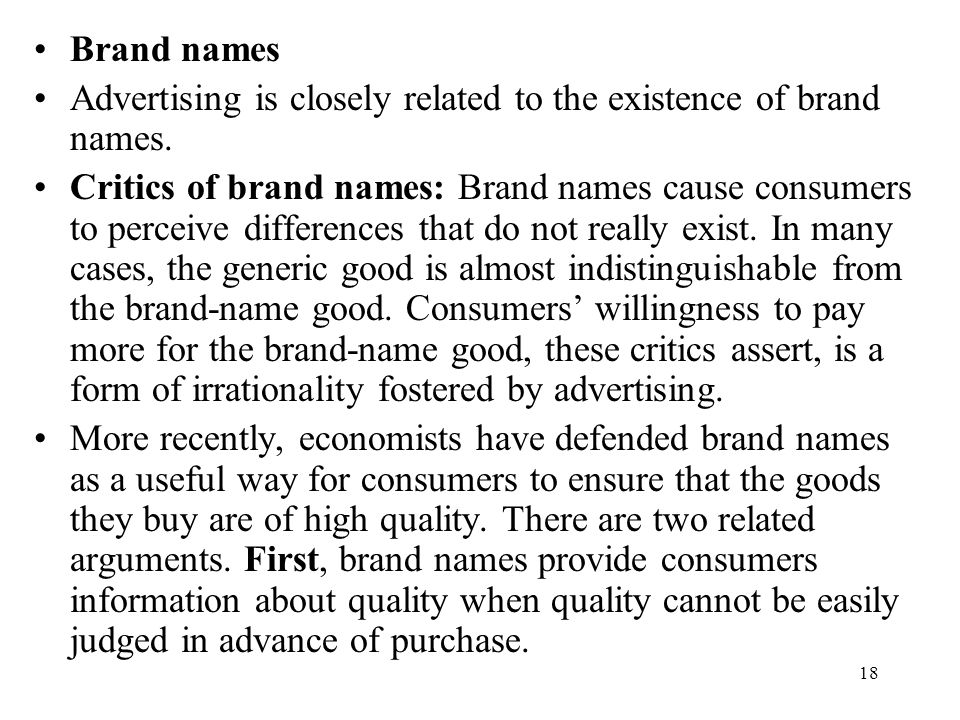 Brand names Advertising is closely related to the existence of brand names.