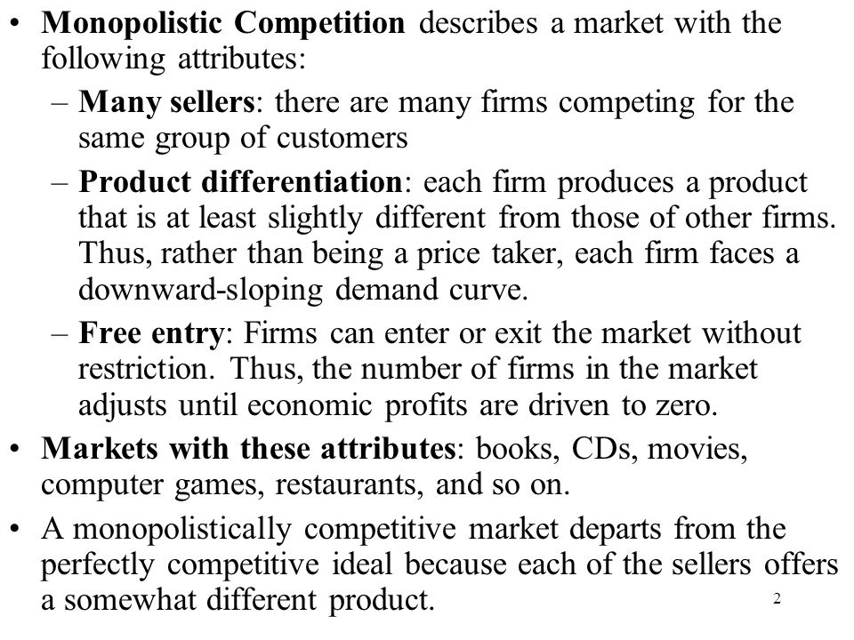 Monopolistic Competition describes a market with the following attributes: