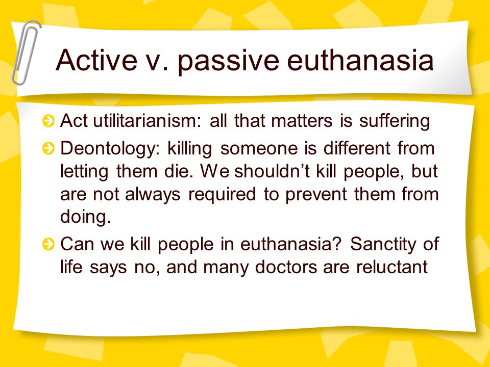 deontology and euthanasia Read this essay on arguments for and against euthanasia in terms of teleological and deontological theories  a deontology is in one sense basically a theory of .