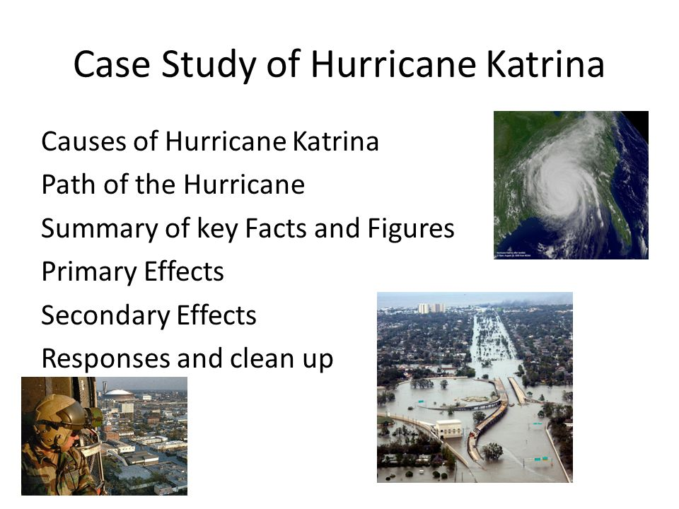 case study on hurrican katrina Discusses project fleur-de-lis (pfdl), an intermediate and long-term school-based mental health response to hurricane katrina this webinar examines the rationale, design, implementation, evaluation and impact of pfdl as a grass roots program that evolved into a model for a school-based trauma-informed system of care for nearly 100 schools in the greater new orleans area.