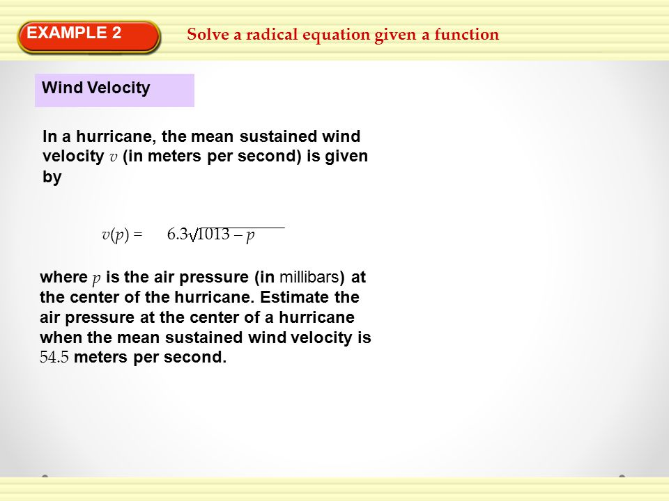 EXAMPLE 2 Solve a radical equation given a function. Wind Velocity.