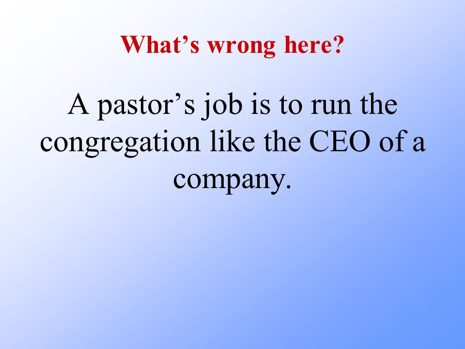 Lesson ppt download a pastors job is to run the congregation like the ceo of a company altavistaventures Image collections