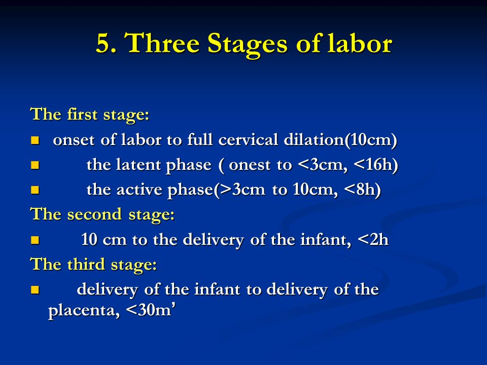 5. Three Stages of labor The first stage: