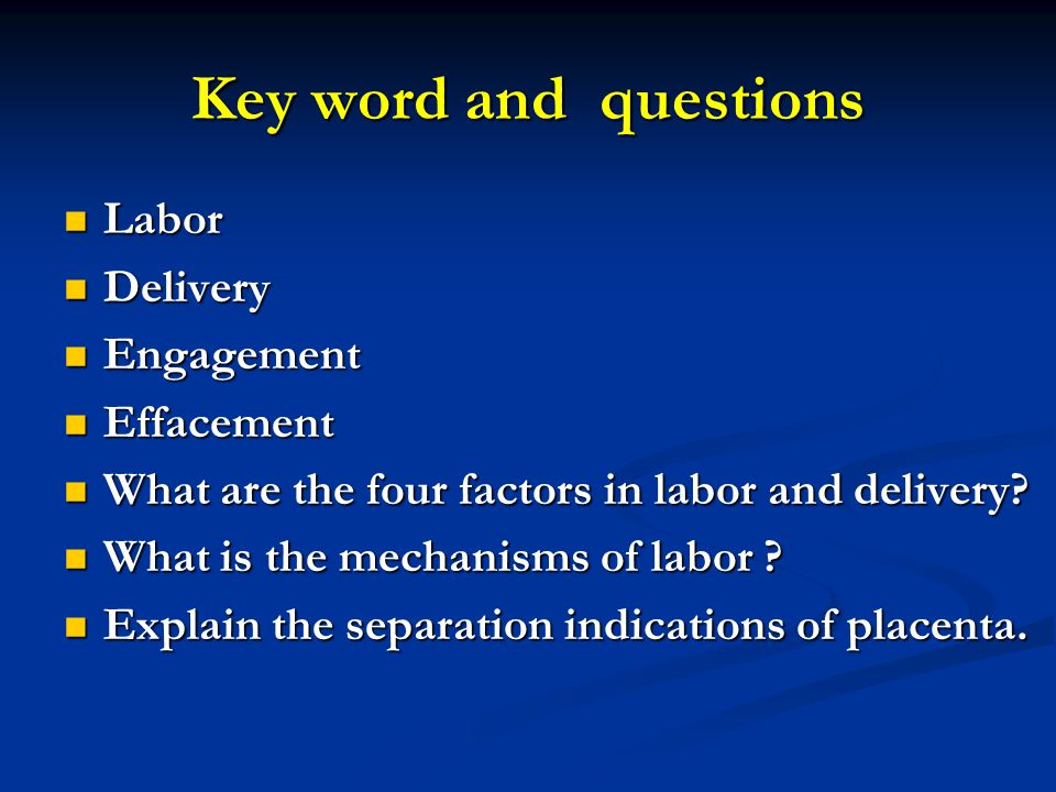 Key word and questions Labor Delivery Engagement Effacement