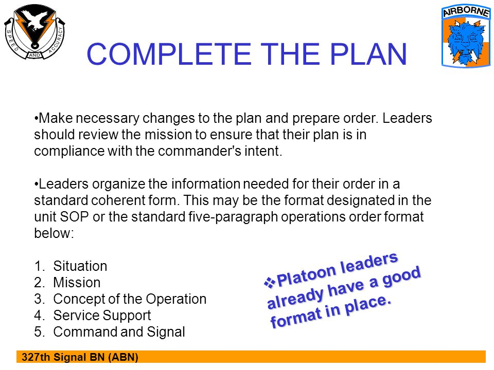 COMPLETE THE PLAN Platoon Leaders Already Have A Good Format In Place