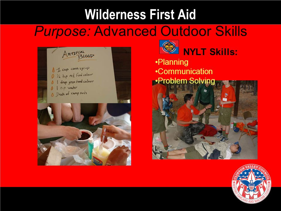 Wilderness First Aid Purpose: Advanced Outdoor Skills