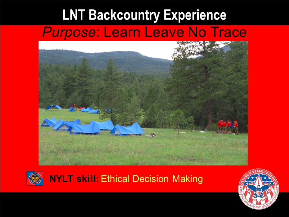 LNT Backcountry Experience Purpose: Learn Leave No Trace
