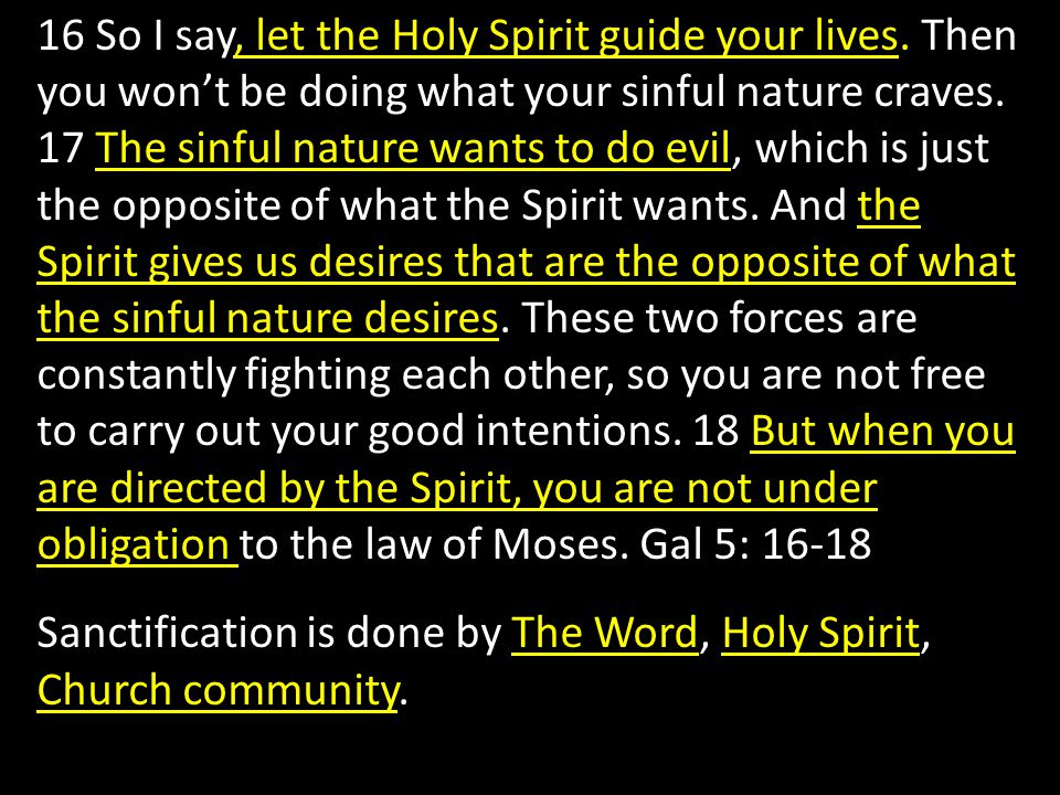 Sanctification is done by The Word, Holy Spirit, Church community.