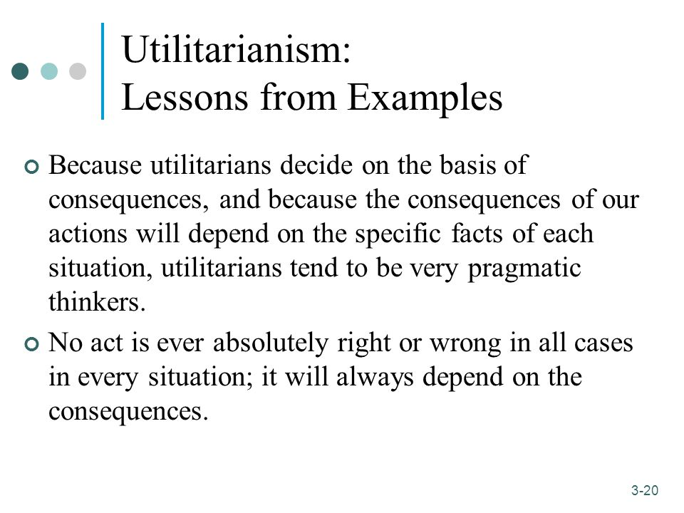 traditional utilitarianism Utilitarianism follows that, when a person makes a sacrifice, if that sacrifice does not increase the total happiness of the world's population, it is ultimately wasted that is a lot of pressure to put on an individual who is trying to make a decision.