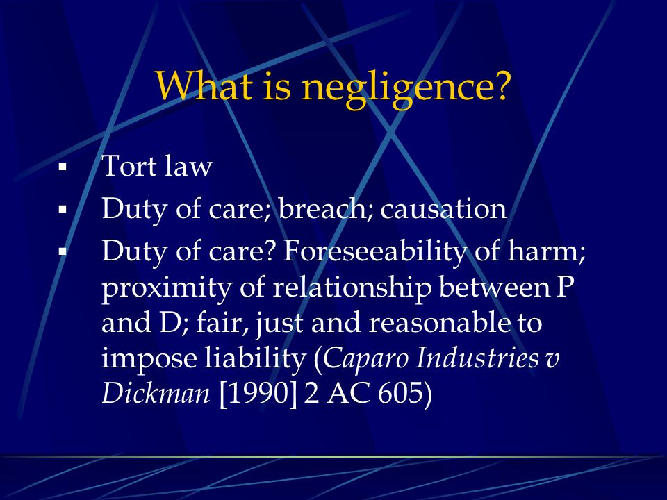 What is negligence Tort law Duty of care; breach; causation