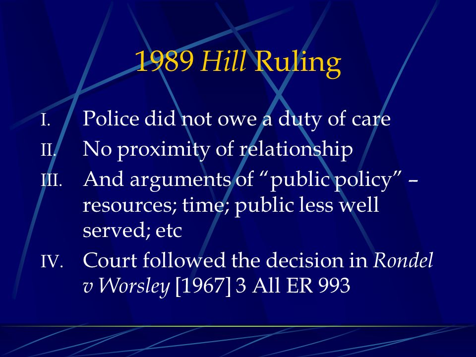 1989 Hill Ruling Police did not owe a duty of care