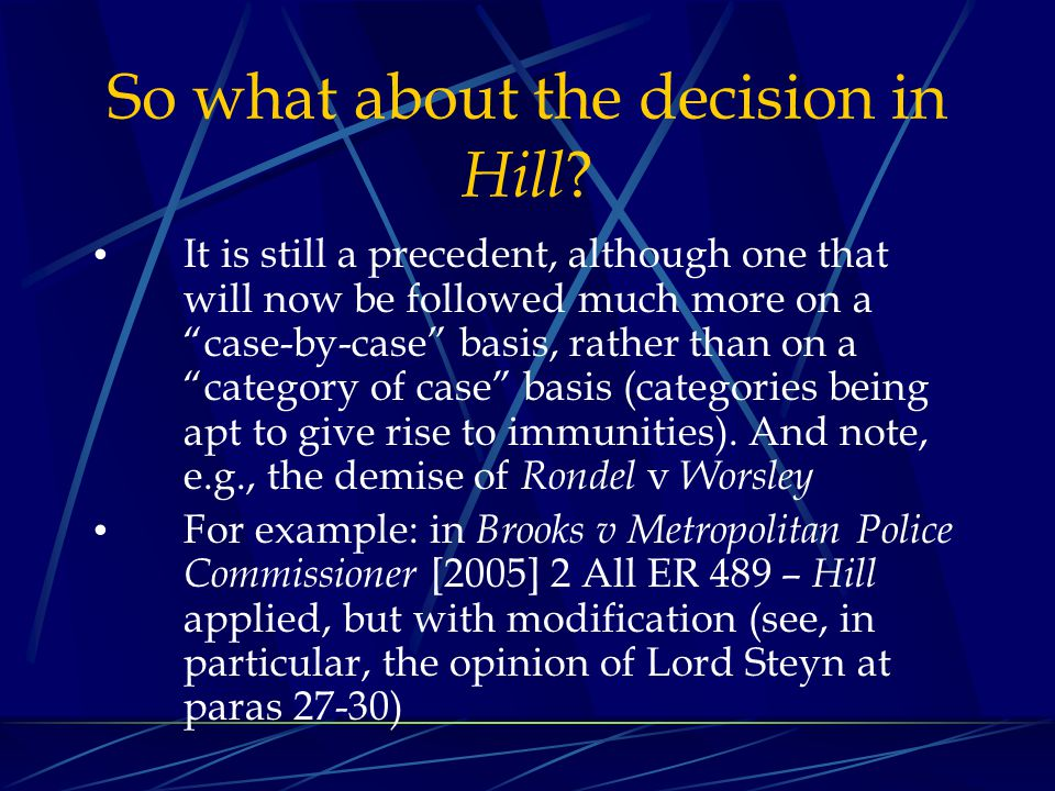 So what about the decision in Hill