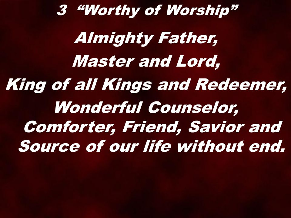 King of all Kings and Redeemer,