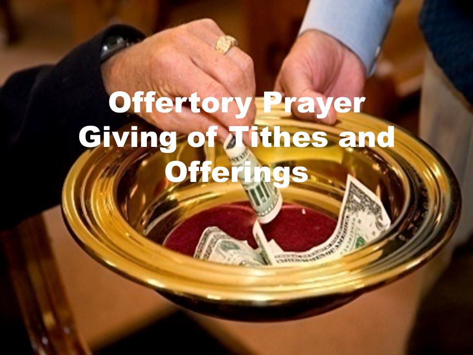 Offertory Prayer Giving of Tithes and Offerings