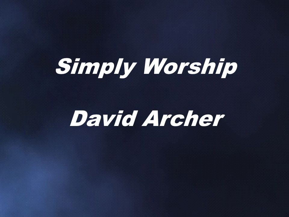 Simply Worship David Archer