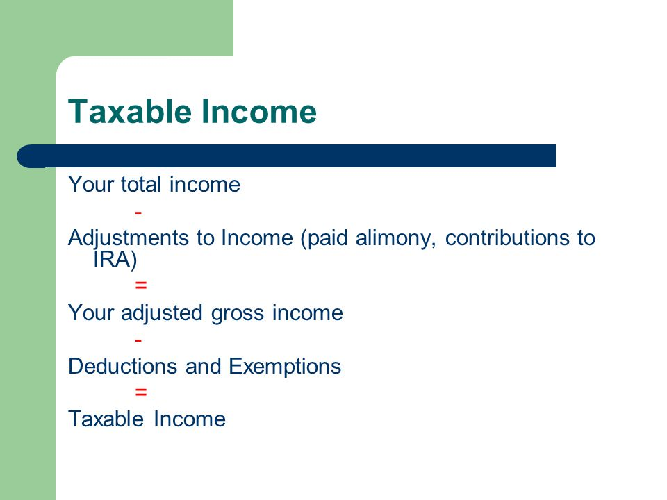 Taxable Income Your total income -