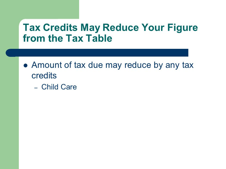 Tax Credits May Reduce Your Figure from the Tax Table
