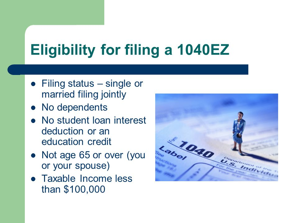 Eligibility for filing a 1040EZ