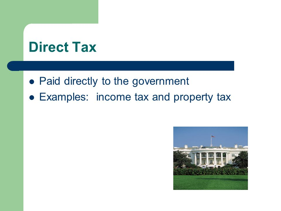 Direct Tax Paid directly to the government