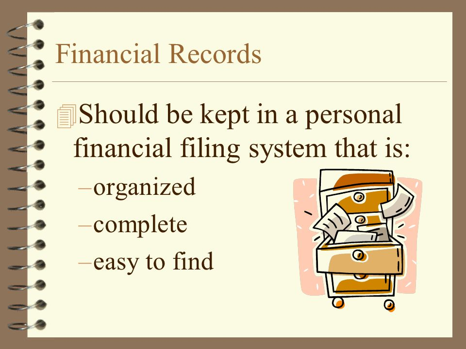Should be kept in a personal financial filing system that is: