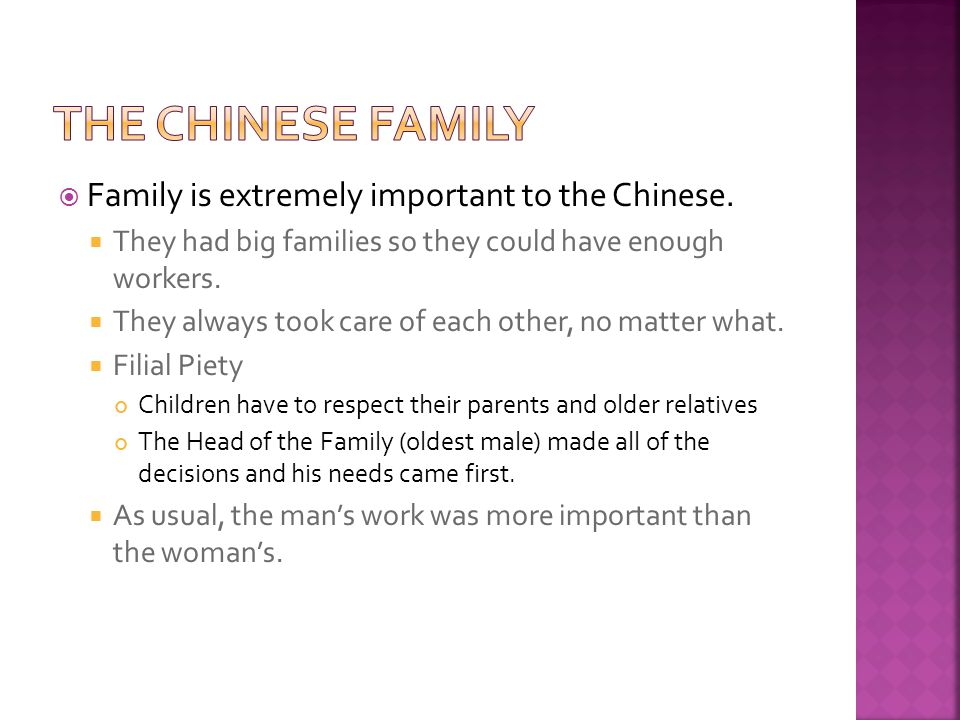 The Chinese Family Family is extremely important to the Chinese.