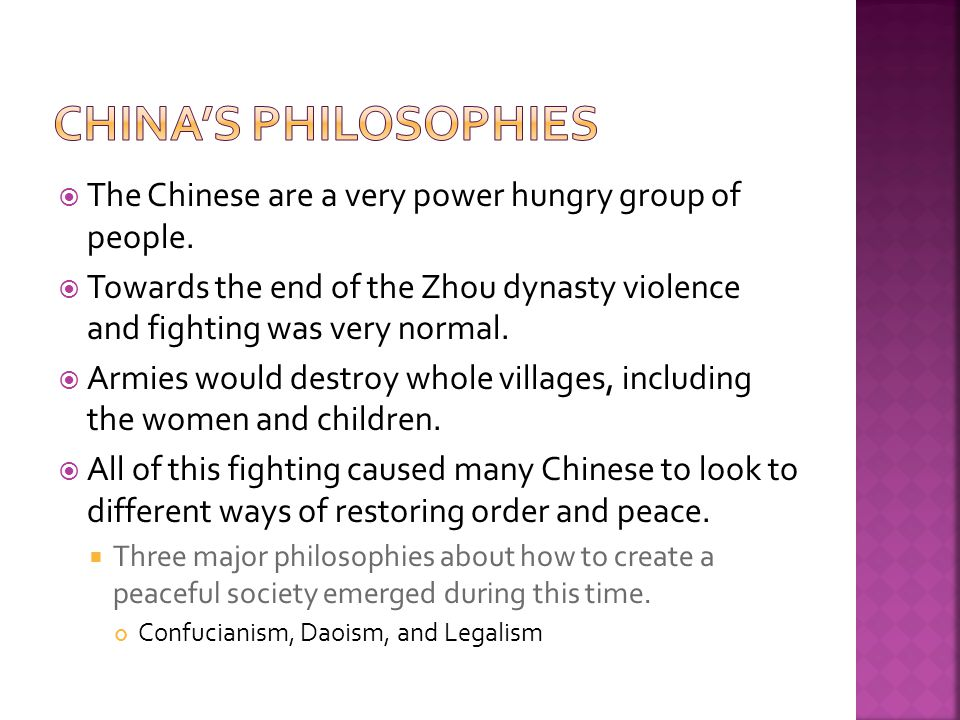 China's Philosophies The Chinese are a very power hungry group of people.