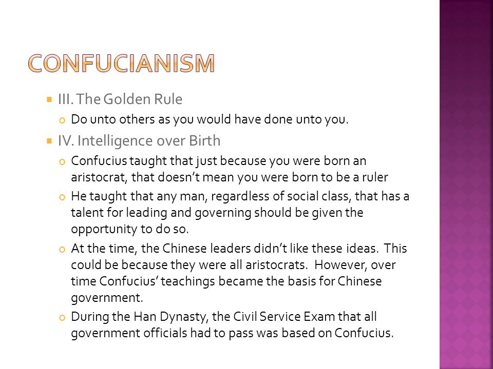 Confucianism III. The Golden Rule IV. Intelligence over Birth