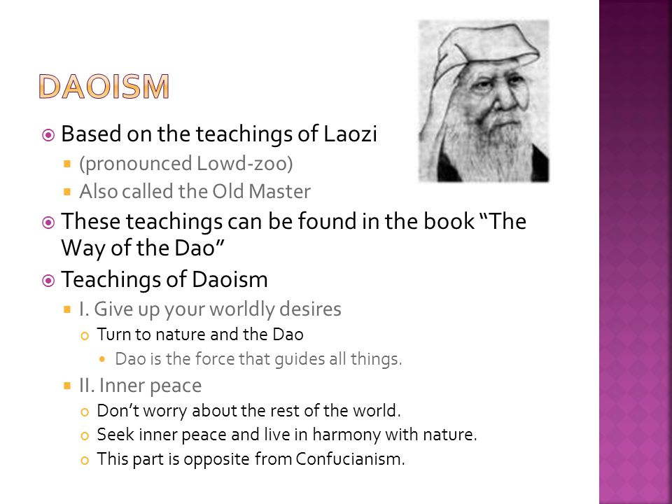 Daoism Based on the teachings of Laozi