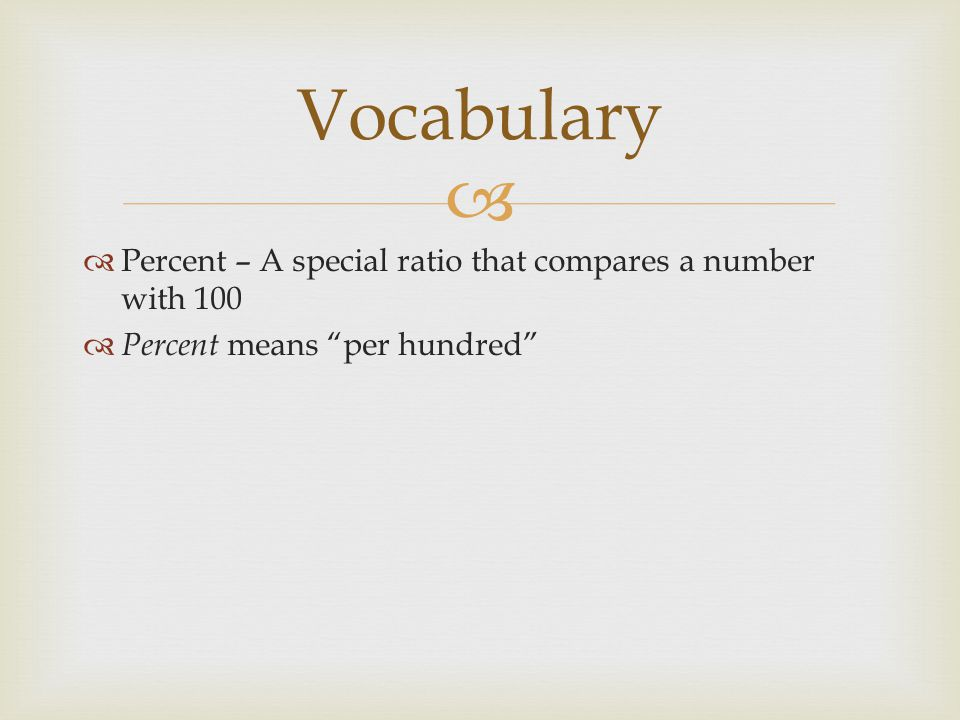 Vocabulary Percent – A special ratio that compares a number with 100