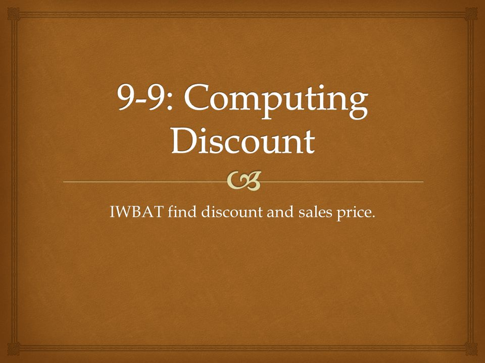 IWBAT find discount and sales price.