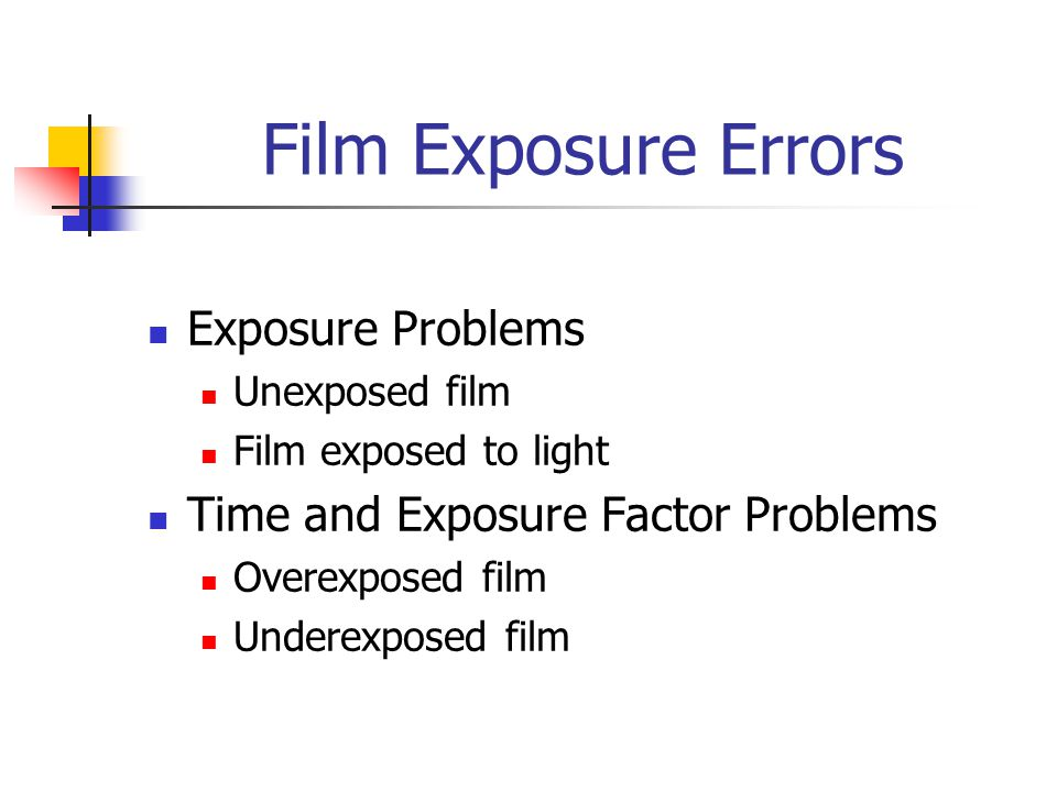 Film Exposure Errors Exposure Problems