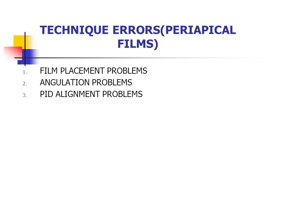 TECHNIQUE ERRORS(PERIAPICAL FILMS)