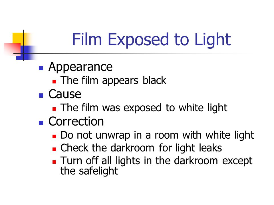 Film Exposed to Light Appearance Cause Correction