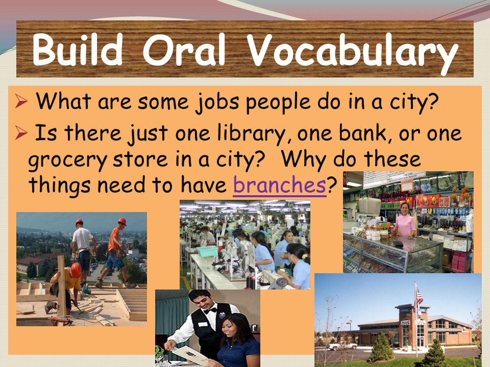 Build Oral Vocabulary What are some jobs people do in a city