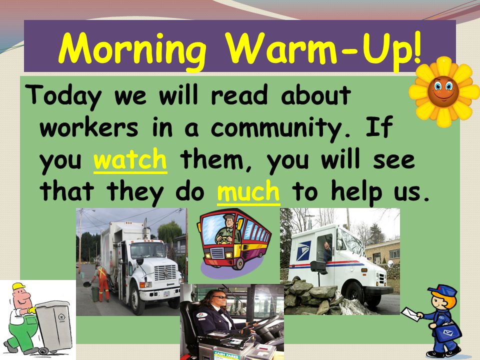 Morning Warm-Up. Today we will read about workers in a community.